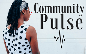 "image of a woman looking down at a heart beat pulse line with the text ""Community Pulse"""