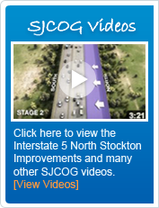 SJCOG Videos - Click here to view the Interstate 5 North Stockton Improvements and many other SJCOG videos - View Videos